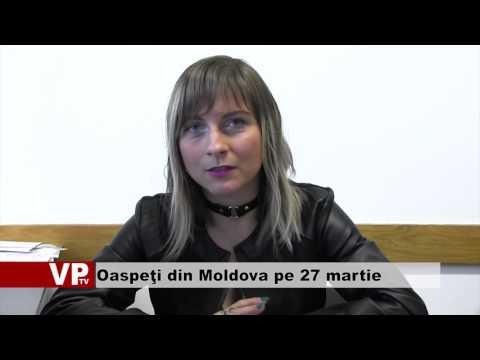 Oaspeţi din Moldova pe 27 martie