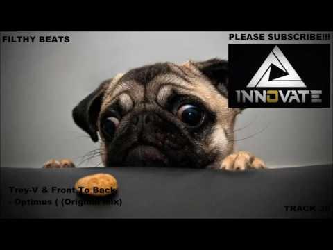 Trey V & Front To Back -  Optimus  (Original Mix)