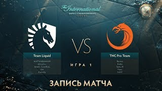 Liquid vs TNC, The International 2017, Групповой Этап, Игра 1