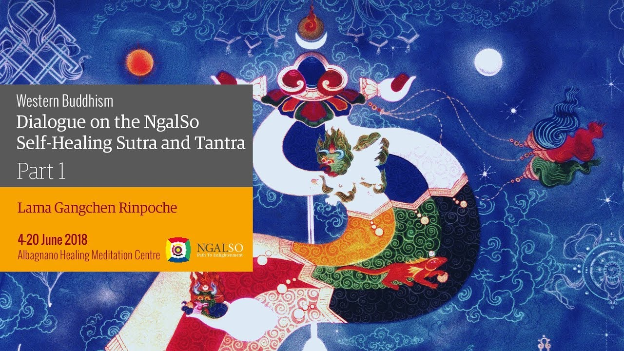 Western Buddhism: dialogue on the NgalSo Self-Healing Sutra and Tantra - part 1