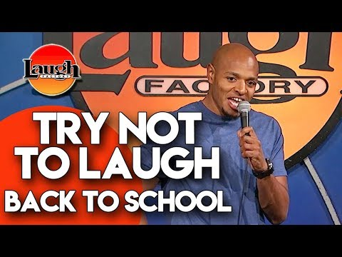 Try Not To Laugh | Back To School | Laugh Factory Stand Up Comedy - Thời lượng: 13 phút.