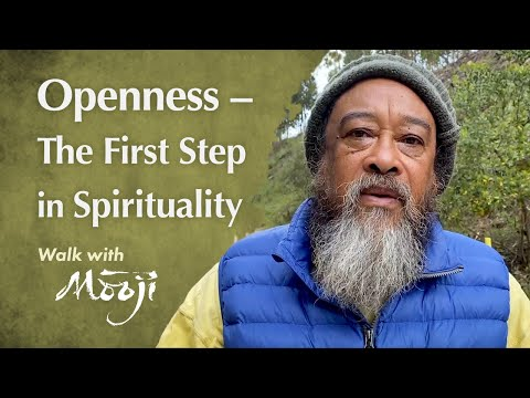 Mooji Video: Openness — The First Step in Spirituality
