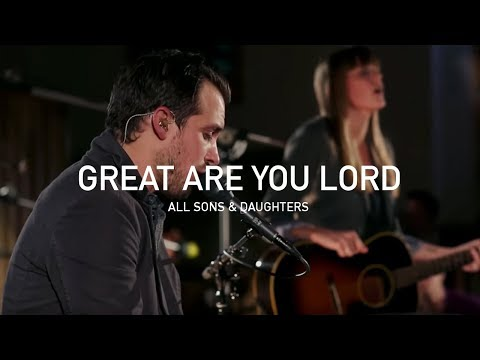 All Sons & Daughters - Great Are You Lord