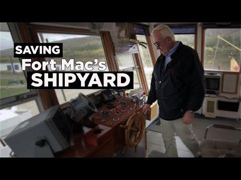Saving Fort Mac's Shipyard – Why I Love Fort McMurray