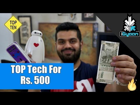 Top 10 Cool Tech Under Rs. 500 - Budget Shopping