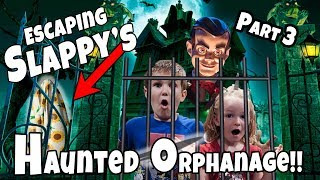 Escape the Abandoned Orphanage!! Can We Get Rid Of Slappy?!?! Part 3