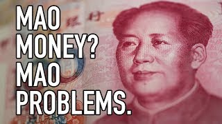 Why Is Mao on All the Money in China?