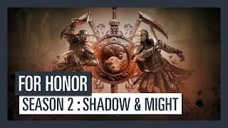 For Honor Season 2: Shadow&Might