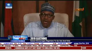Elections: Buhari Encourages Nigerians To Go Out And Vote