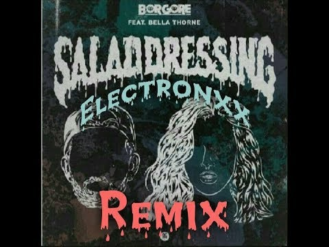 Salad Dressing Borgore feat Bella Thorne Electronxx remix