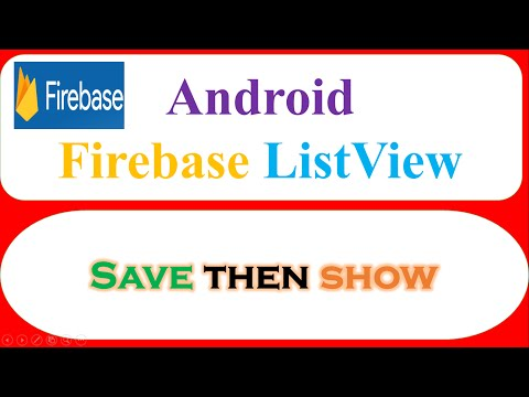 Android Firebase : ListView – Save,Retrieve,Show