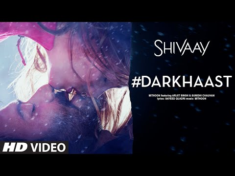 DARKHAAST Video Song | SHIVAAY | Arijit Singh & Su