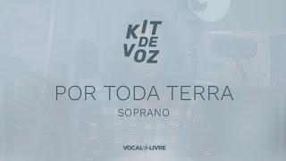 Kit de Voz - Por Toda Terra - Soprano