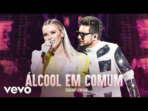 Thaeme & Thiago - Álcool Em Comum (Ao Vivo Em São Paulo / 2019)