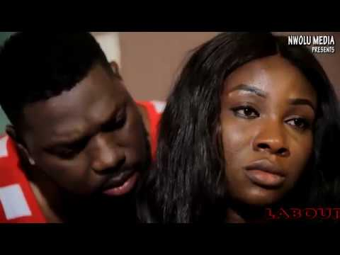 LABOUR OF LOVE  - (TRAILER)  LATEST NIGERIAN 2018 NOLLYWOOD MOVIES