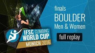 IFSC Climbing World Cup Munich 2016 - Bouldering - Finals - Men/Women by International Federation of Sport Climbing