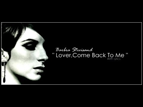 """, title : 'Barbra Streisand """" Lover,Come Back To Me """" (With Lyrics)'"""