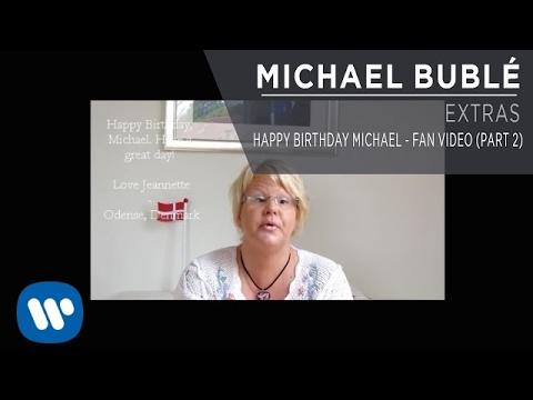 Happy Birthday Michael - Fan Video (Part 2) [Extra]
