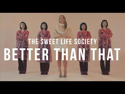BETTER THAN THAT // The Sweet Life Society // Official Video