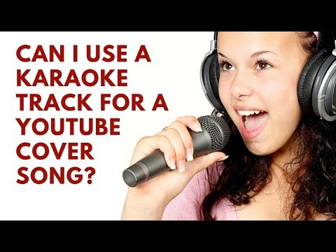 Can I Use A Karaoke Track For My YouTube Cover Song?