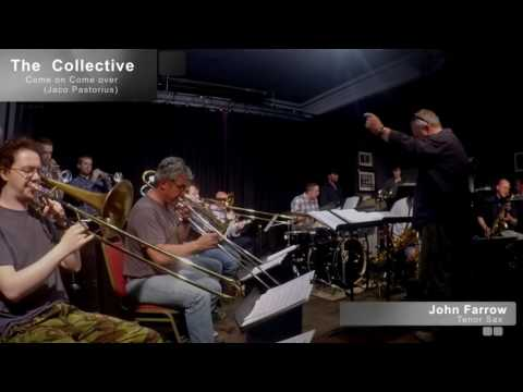 The Collective perform 'Come on Come Over'- (Jaco Pastorius)