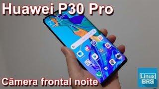 Tudocelular -  Huawei P30 Pro - Câmera frontal de noite