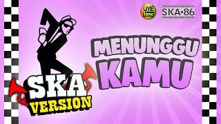 Video SKA 86 ft NIKISUKA - MENUNGGU KAMU (Reggae SKA Version) MP3, 3GP, MP4, WEBM, AVI, FLV Januari 2019