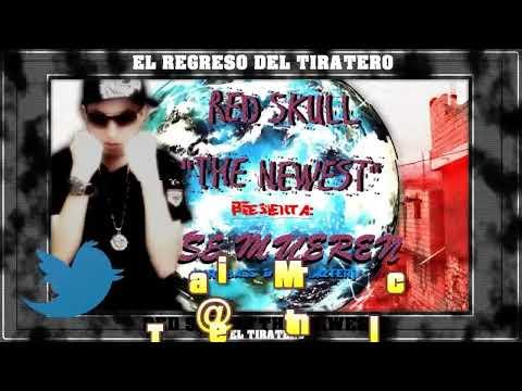 ESTRENO: Se Mueren - Red Skull 'El Tiratero'