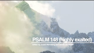 Psalm 148 (highly exalted)