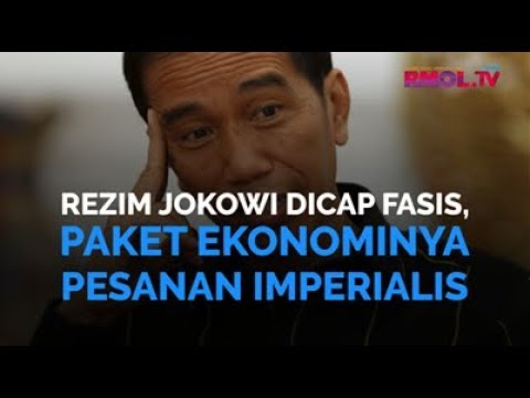 Rezim Jokowi Dicap Fasis, Paket Ekonominya Pesanan Imperialis