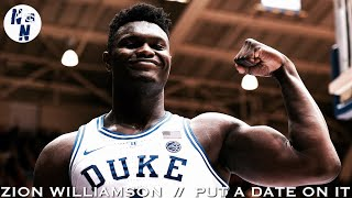 "Zion Williamson Duke Highlight Mix   ||   ""  Put A Date On It  ""   ᴴ ᴰ"
