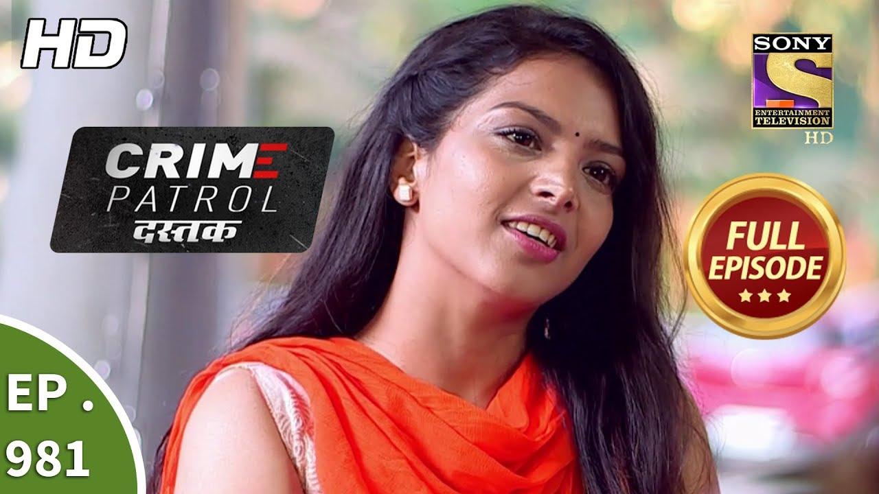 Crime Patrol Dastak – Ep 981 – Full Episode – 20th February, 2019