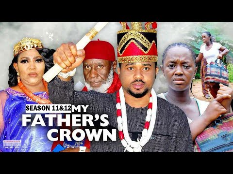 MY FATHER'S CROWN 11&12 {NEW LUCHI DONALD MOVIE) - 2021 LATEST NIGERIAN NOLLYWOOD MOVIES/ NOLLYWOOD