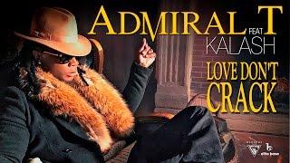 Kalash feat Admiral T : Love Don't Crack