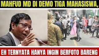 Video GEMPAR!! MAHFUD MD DI DEMO TIGA MAHASISWA, EH TERNYATA HANYA INGIN BERFOTO BARENG MP3, 3GP, MP4, WEBM, AVI, FLV Maret 2019