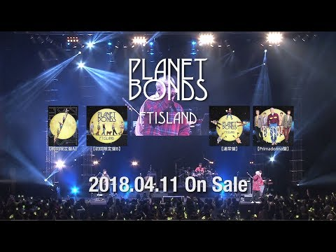 FTISLAND 8th ALBUM『PLANET BONDS』特典映像ダイジェスト