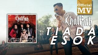 Khalifah - Tiada Esok (Official Music Video)