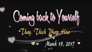 Coming back to Yourself - Thay. Thich Phap Hoa (Tv.TrucLam, Mar.19, 2017)