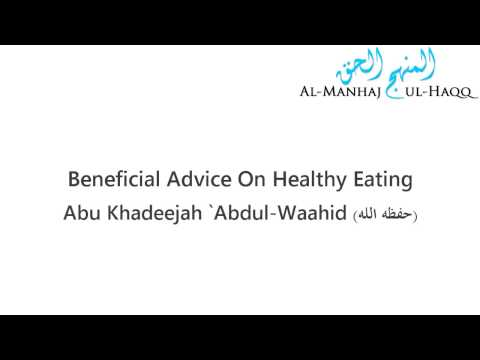 Beneficial Advice On Healthy Eating - Abu Khadeejah