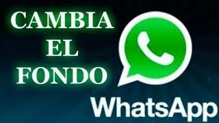 Tutorial Como Cambiar El Fondo Del Whatsapp