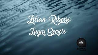 Lugar Secreto - Lilian Ribeiro - Video Letra (Single 2017)