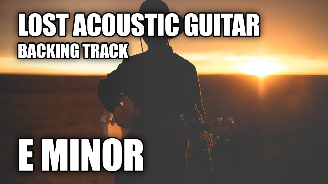 Lost Acoustic Guitar Backing Track In E Minor