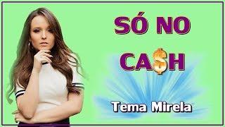 Só no Ca$h (com letra) - Tema Mirela (Larissa Manoela) | As Aventuras de Poliana