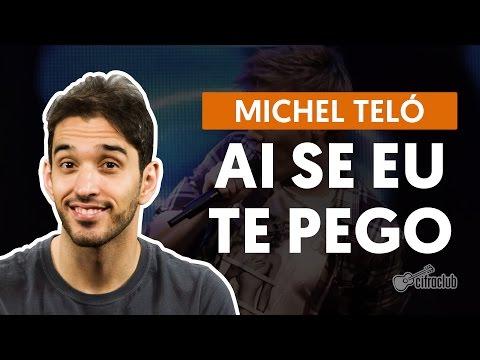 Ai Se Eu Te Pego - Michel Teló (aula de violão)