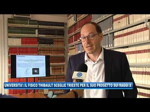 07/09/2020 - UNIVERSITA': IL FISICO THIBAULT SCEGLIE TRIESTE PER IL SUO PROGETTO SUI RAGGI X