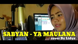 Video SABYAN - YA MAULANA ( cover By lidya ) MP3, 3GP, MP4, WEBM, AVI, FLV Juli 2018
