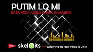 Putim lo mi - Bata Rod ft Leslie Chan   DJ Manzin - PNG MUSIC 2018