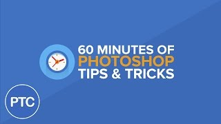 60 Minutes of Photoshop Tips & Tricks Presentation