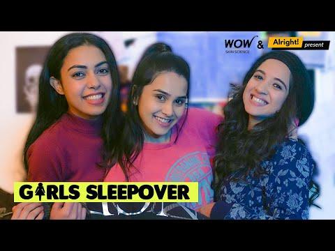 Alright!   Girls Sleepover   ft. Anushka Sharma, Mehek Mehra & Gurleen Arora