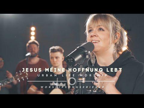 "Jesus meine Hoffnung lebt - (Cover ""Living Hope"") / Urban Life Worship"